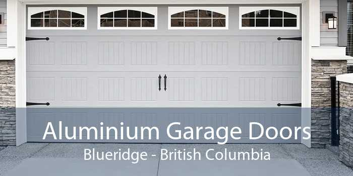 Aluminium Garage Doors Blueridge - British Columbia