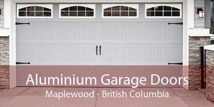 Aluminium Garage Doors Maplewood - British Columbia