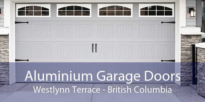 Aluminium Garage Doors Westlynn Terrace - British Columbia
