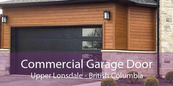 Commercial Garage Door Upper Lonsdale - British Columbia