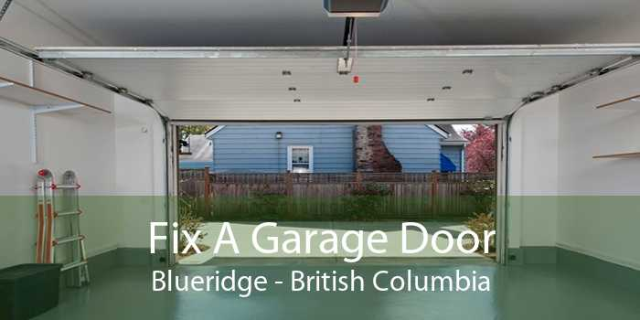 Fix A Garage Door Blueridge - British Columbia