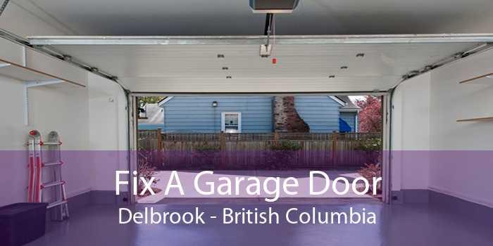 Fix A Garage Door Delbrook - British Columbia