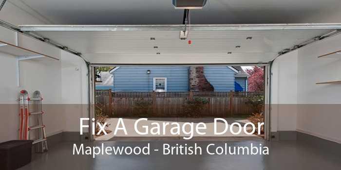 Fix A Garage Door Maplewood - British Columbia