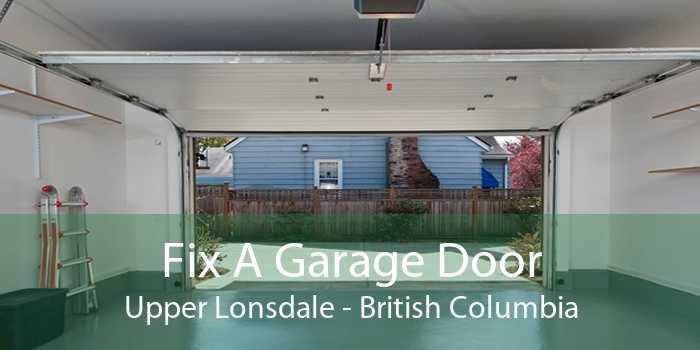 Fix A Garage Door Upper Lonsdale - British Columbia