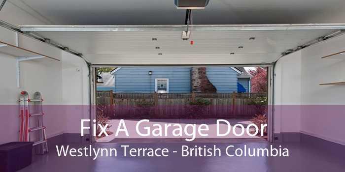 Fix A Garage Door Westlynn Terrace - British Columbia