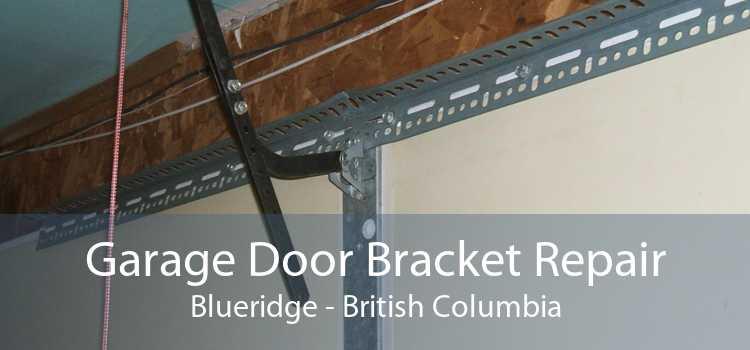 Garage Door Bracket Repair Blueridge - British Columbia