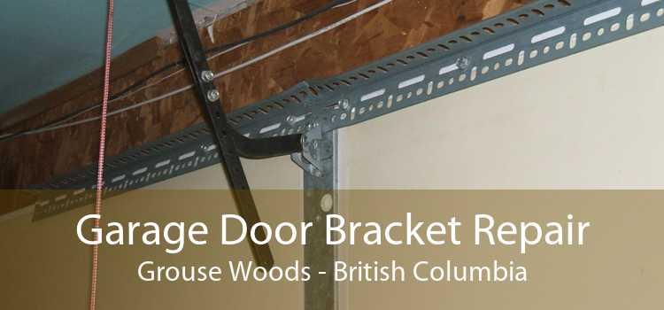 Garage Door Bracket Repair Grouse Woods - British Columbia