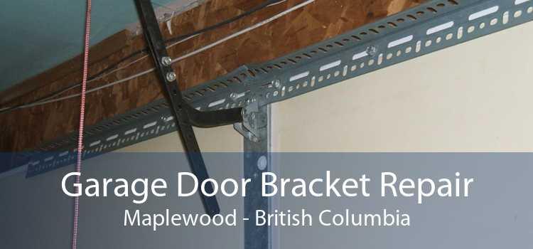 Garage Door Bracket Repair Maplewood - British Columbia