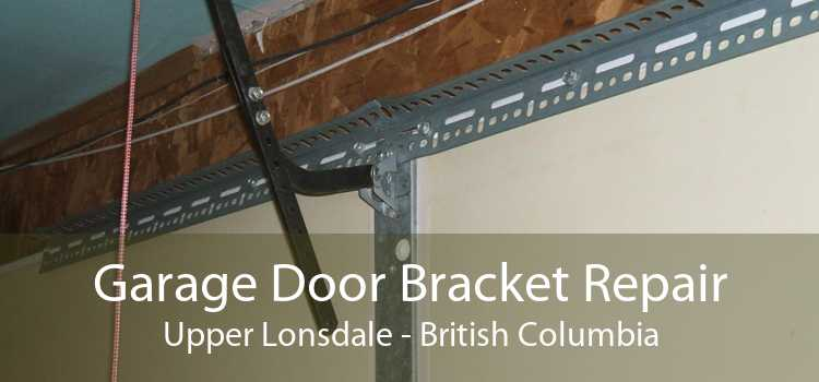 Garage Door Bracket Repair Upper Lonsdale - British Columbia