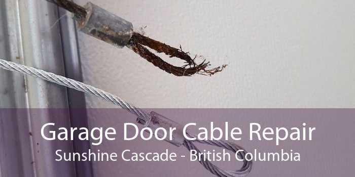 Garage Door Cable Repair Sunshine Cascade - British Columbia