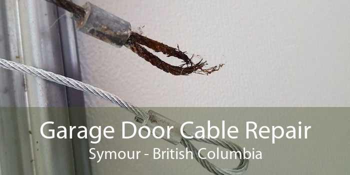 Garage Door Cable Repair Symour - British Columbia
