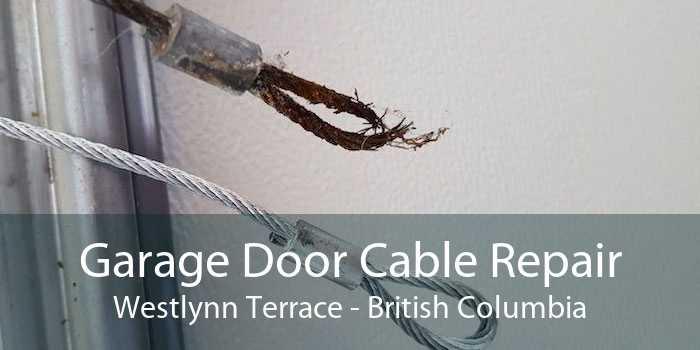 Garage Door Cable Repair Westlynn Terrace - British Columbia