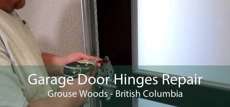 Garage Door Hinges Repair Grouse Woods - British Columbia