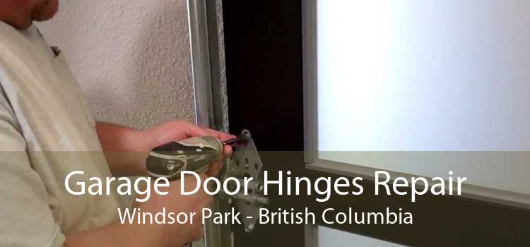 Garage Door Hinges Repair Windsor Park - British Columbia