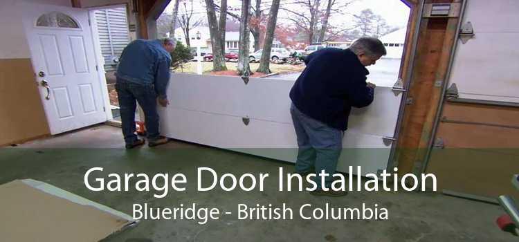 Garage Door Installation Blueridge - British Columbia