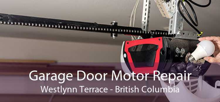 Garage Door Motor Repair Westlynn Terrace - British Columbia
