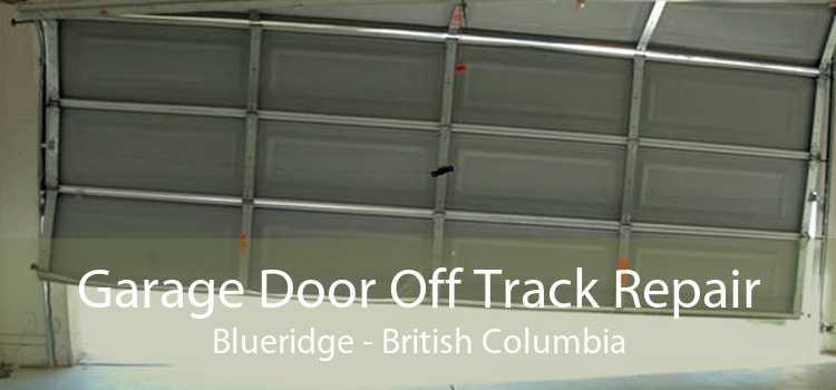 Garage Door Off Track Repair Blueridge - British Columbia
