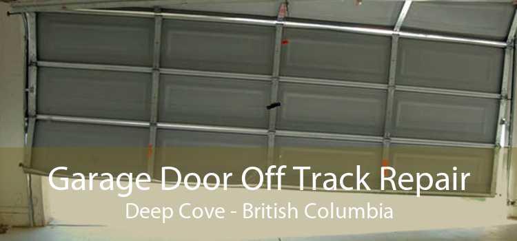 Garage Door Off Track Repair Deep Cove - British Columbia