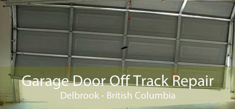 Garage Door Off Track Repair Delbrook - British Columbia