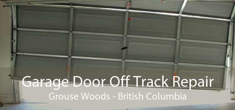 Garage Door Off Track Repair Grouse Woods - British Columbia