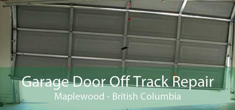 Garage Door Off Track Repair Maplewood - British Columbia