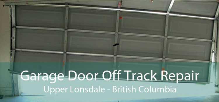 Garage Door Off Track Repair Upper Lonsdale - British Columbia