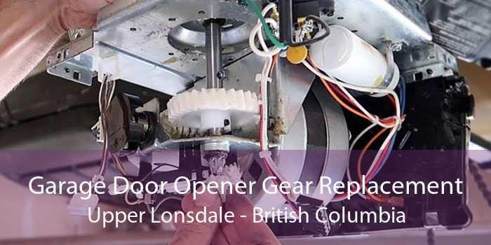 Garage Door Opener Gear Replacement Upper Lonsdale - British Columbia