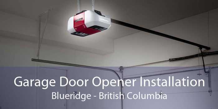 Garage Door Opener Installation Blueridge - British Columbia