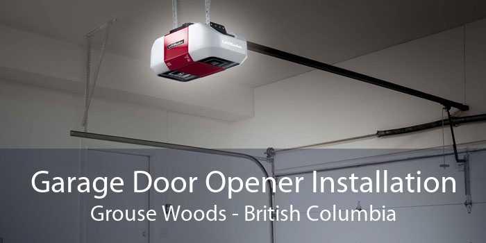 Garage Door Opener Installation Grouse Woods - British Columbia