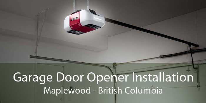 Garage Door Opener Installation Maplewood - British Columbia