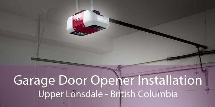 Garage Door Opener Installation Upper Lonsdale - British Columbia