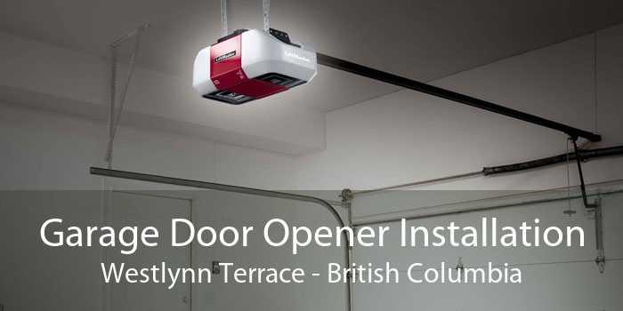 Garage Door Opener Installation Westlynn Terrace - British Columbia