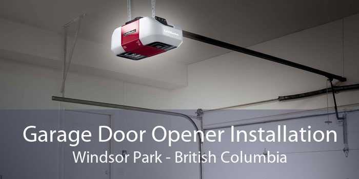 Garage Door Opener Installation Windsor Park - British Columbia