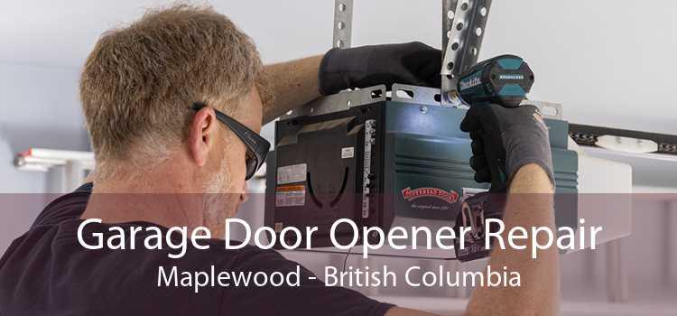 Garage Door Opener Repair Maplewood - British Columbia