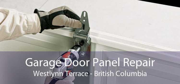 Garage Door Panel Repair Westlynn Terrace - British Columbia