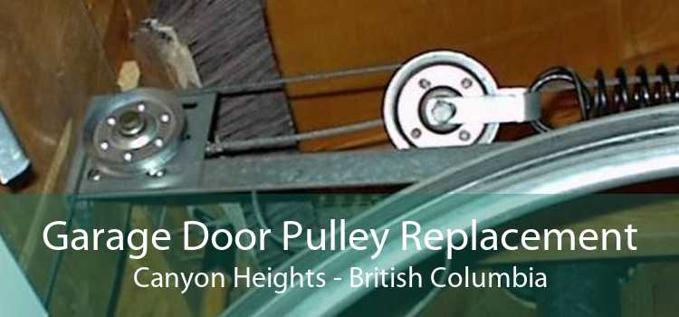 Garage Door Pulley Replacement Canyon Heights - British Columbia
