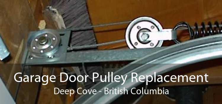 Garage Door Pulley Replacement Deep Cove - British Columbia