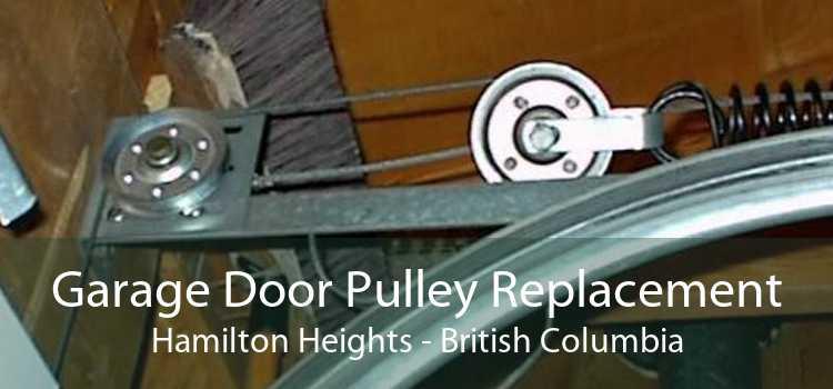 Garage Door Pulley Replacement Hamilton Heights - British Columbia