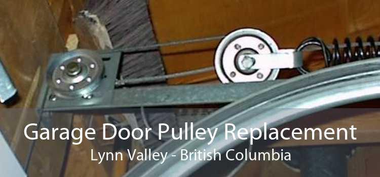 Garage Door Pulley Replacement Lynn Valley - British Columbia