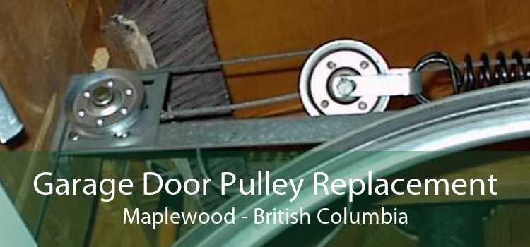 Garage Door Pulley Replacement Maplewood - British Columbia