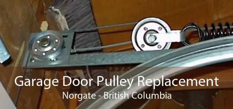 Garage Door Pulley Replacement Norgate - British Columbia