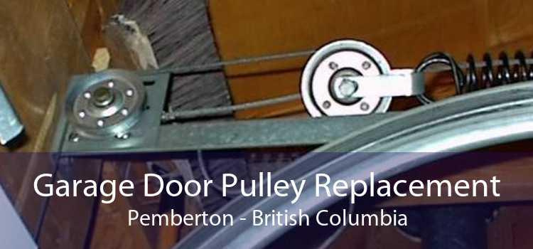 Garage Door Pulley Replacement Pemberton - British Columbia