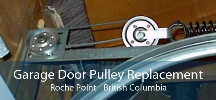 Garage Door Pulley Replacement Roche Point - British Columbia