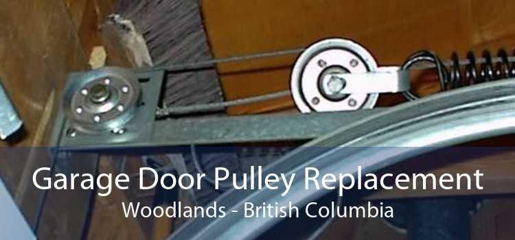 Garage Door Pulley Replacement Woodlands - British Columbia
