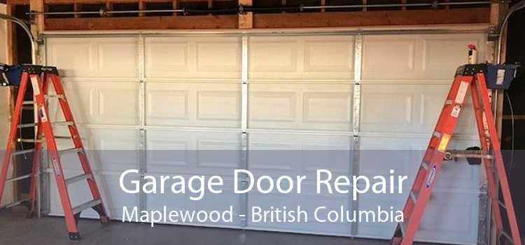 Garage Door Repair Maplewood - British Columbia