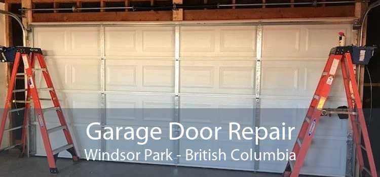Garage Door Repair Windsor Park - British Columbia