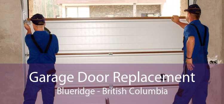 Garage Door Replacement Blueridge - British Columbia