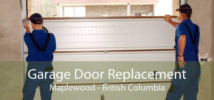 Garage Door Replacement Maplewood - British Columbia