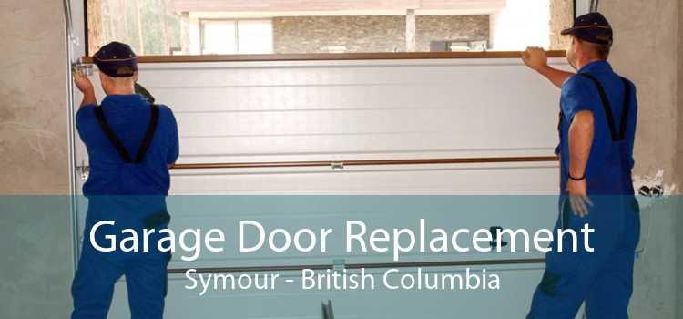 Garage Door Replacement Symour - British Columbia