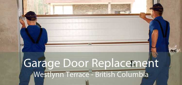 Garage Door Replacement Westlynn Terrace - British Columbia